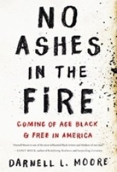 No Ashes in the Fire: Coming of Age Black and Free in America Book Pdf