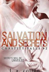 Salvation and Secrets (Chastity Falls #2)