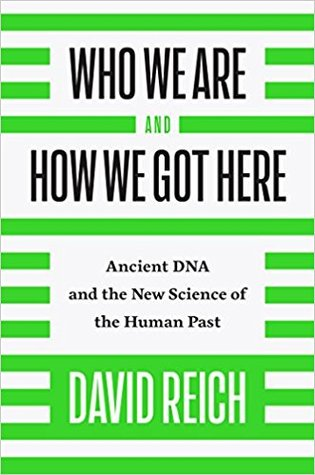 Who We Are and How We Got Here: Ancient DNA and the New Science of the Human Past Book Pdf ePub