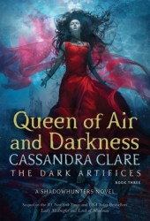 Queen of Air and Darkness (The Dark Artifices, #3) Pdf Book