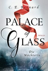 Palace of Glass - Die Wächterin (Palace-Saga #1)