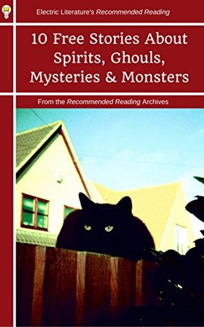 From the Recommended Reading Archives: 10 Stories About Spirits, Ghouls, Mysteries & Monsters