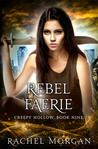 Rebel Faerie (Creepy Hollow, #9)