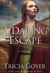 A Daring Escape (The London Chronicles, #2) Pdf Book