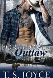 For The Love Of An Outlaw (Outlaw Shifters, #1) Book Pdf