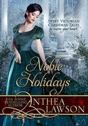 Noble Holidays: Four Sweet Victorian Christmas Novellas Pdf Book