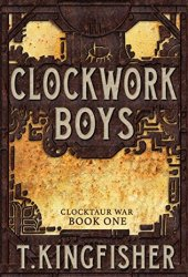 Clockwork Boys (Clocktaur War, #) Pdf Book