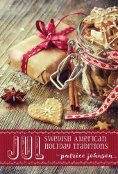 Jul: Swedish American Holiday Traditions Pdf Book