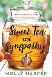 Sweet Tea and Sympathy (Southern Eclectic, #1) Pdf Book