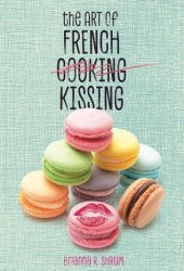 The Art of French Kissing Pdf Book