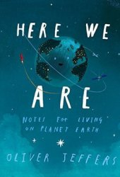 Here We Are: Notes for Living on Planet Earth Book Pdf
