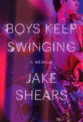 Boys Keep Swinging: A Memoir Pdf Book