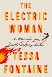 The Electric Woman: A Memoir in Death-Defying Acts Pdf Book