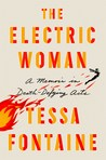 The Electric Woman by Tessa Fontaine