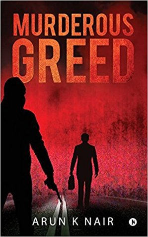BOOK REVIEW: Murderous Greed by Arun Nair