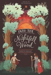 Into the Nightfell Wood (The Silver Gate #2)