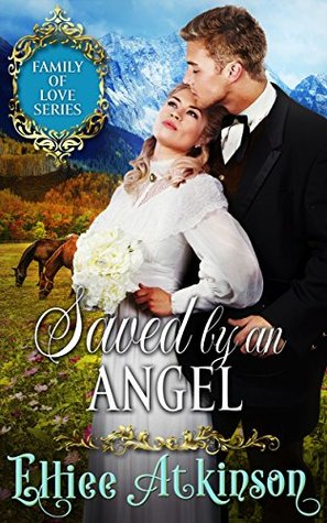 Saved By An Angel (Family of Love Series) (A Western Romance Story)