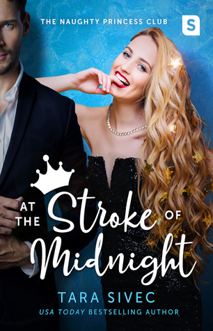 At the Stroke of Midnight (The Naughty Princess Club, #1)