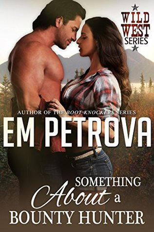 Something About a Bounty Hunter (Wild West, #3)