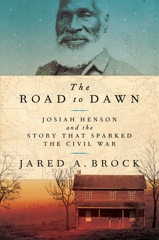 The Road to Dawn: Josiah Henson and the Story That Sparked the Civil War Book Pdf ePub