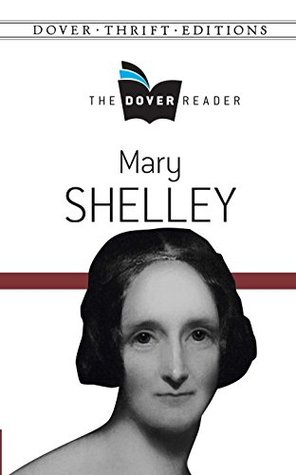 Mary Shelley The Dover Reader