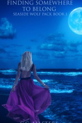 Finding Somewhere to Belong (Seaside Wolf Pack, #1) Book Pdf ePub