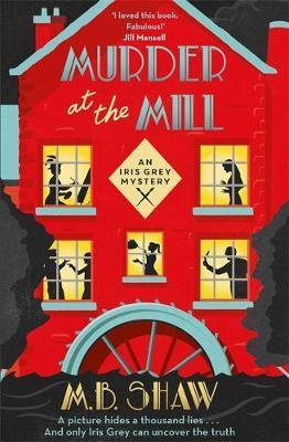 Murder at The Mill (An Iris Grey Mystery #1)