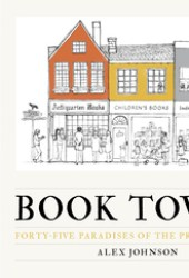 Book Towns: Forty Five Paradises of the Printed Word Pdf Book