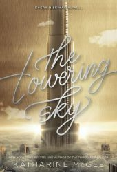 The Towering Sky (The Thousandth Floor, #3) Pdf Book