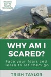 Why Am I Scared? by Trish Taylor