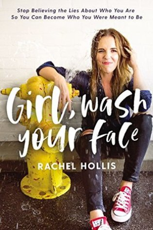 Girl, Wash Your Face: Stop Believing the Lies about Who You Are So You Can Become Who You Were Meant to Be Book Pdf ePub