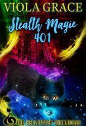 Stealth Magic 401 (Hellkitten Chronicles, #4) Pdf Book
