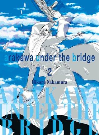 Arakawa Under the Bridge Omnibus #2 (Arakawa Under the Bridge, #3-4)