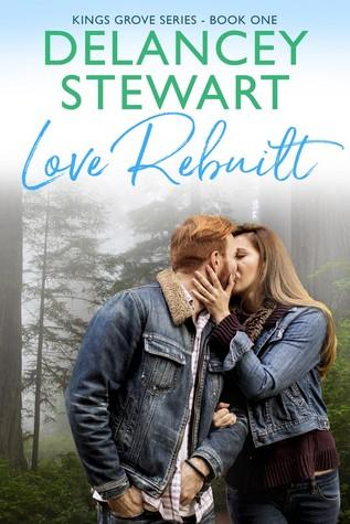 Love Rebuilt (Kings Grove, #1)