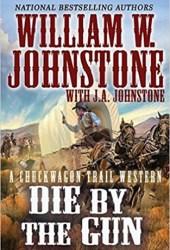 Die by the Gun (Chuckwagon Trail, #2) Pdf Book