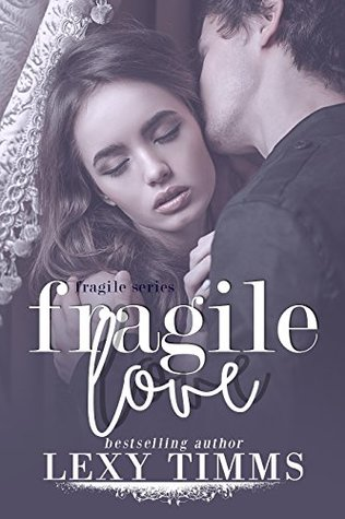 Fragile Love (Fragile #3)