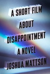 A Short Film about Disappointment Pdf Book