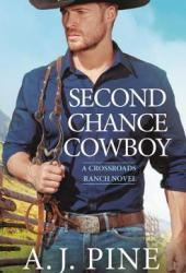 Second Chance Cowboy (Crossroads Ranch, #1) Pdf Book