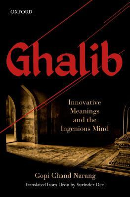 Ghalib: Innovative Meanings and the Ingenious Mind