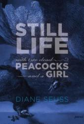 Still Life with Two Dead Peacocks and a Girl Pdf Book