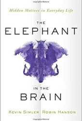 The Elephant in the Brain: Hidden Motives in Everyday Life Book Pdf