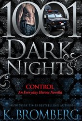 Control (Everyday Heroes #3.5; 1001 Dark Nights, #92) Pdf Book