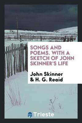 Songs and Poems. with a Sketch of John Skinner's Life