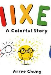 Mixed: A Colorful Story Pdf Book