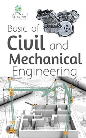 Basic of Civil and Mechanical Engineering: International hand book for Learners