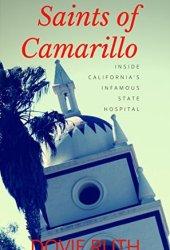 Saints of Camarillo: Inside California's Infamous State Hospital Pdf Book