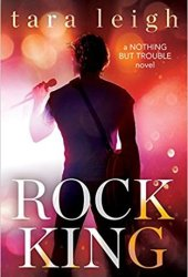 Rock King (Nothing but Trouble, #1) Pdf Book