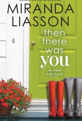 Then There Was You (Angel Falls, #1) Pdf Book