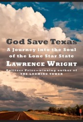 God Save Texas: A Journey Into the Soul of the Lone Star State Book Pdf