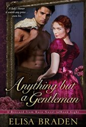 Anything but a Gentleman (Rescued from Ruin, #8) Book Pdf